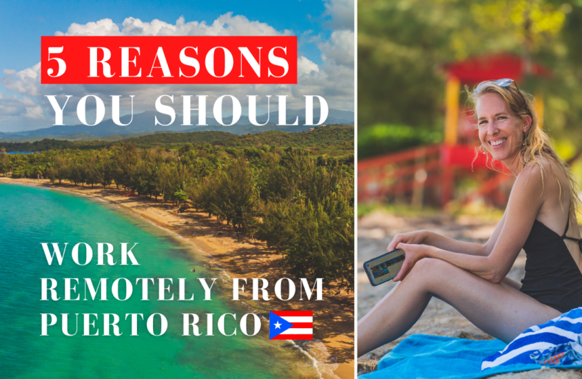 The Top 5 Reasons you should Work Remotely from Puerto Rico