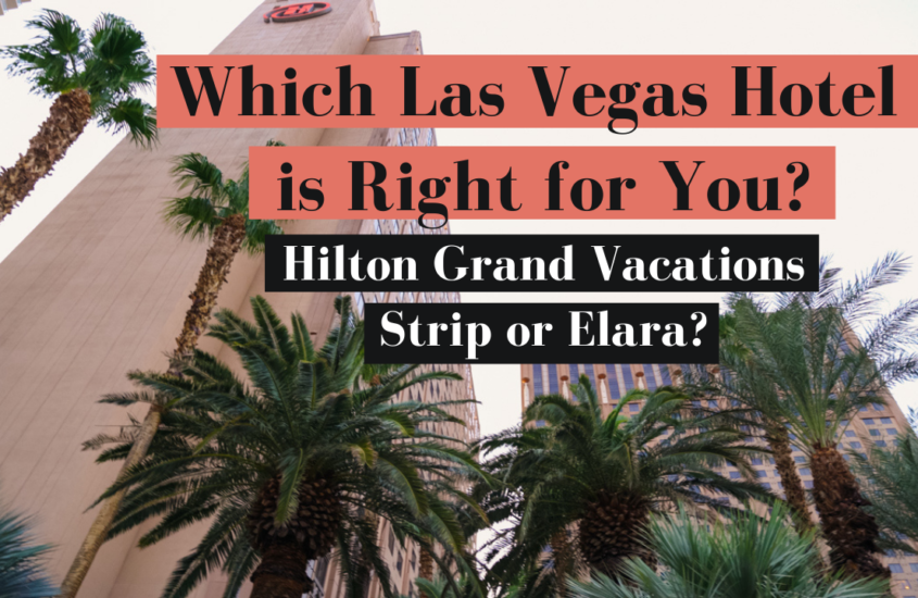 Which Las Vegas hilton Grand vacations is Right for You? The Strip or The Elara
